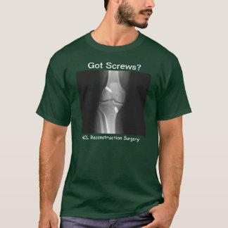 """""""得られたねじか。 - ACLの復元の外科"""" Tシャツ"""