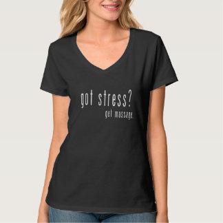 得られたストレスか。 マッサージ-マッサージセラピストのTシャツ--を得て下さい Tシャツ