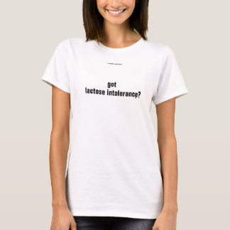 得られた乳糖不耐症か。 Tシャツ