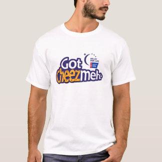 得られたCheezmehか。 Tシャツ