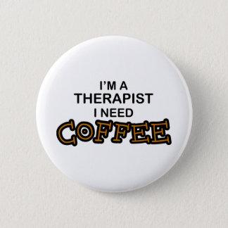 必要性のコーヒー-セラピスト 5.7CM 丸型バッジ