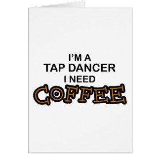 必要性のコーヒー-タップダンサー カード