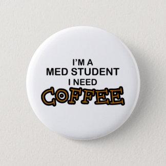 必要性のコーヒー- Med学生 5.7cm 丸型バッジ
