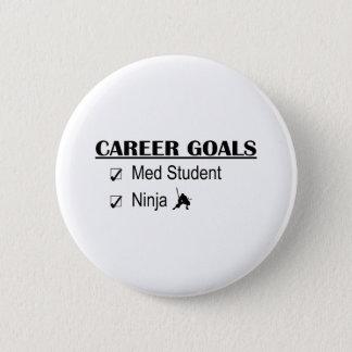 忍者のキャリアのゴール- Med学生 5.7cm 丸型バッジ