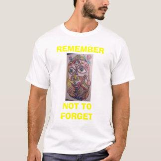 、忘れないことを覚えて下さい Tシャツ