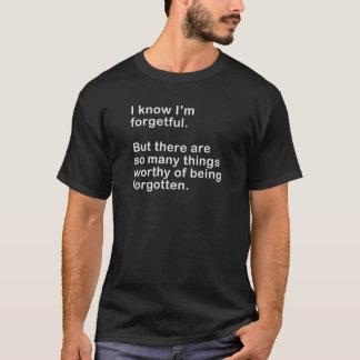 忘れられる価値がある Tシャツ