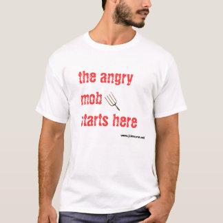 怒っている暴徒はここに始まります Tシャツ