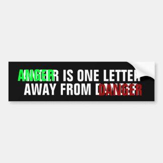 怒りは危険から遠くにな1つの手紙です バンパーステッカー