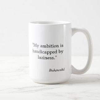 """怠惰によって""""ハンディキャップを付けられるBukowskiの引用文のマグ"""" コーヒーマグカップ"""