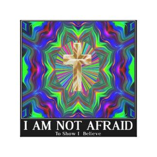 恐れていない十字私は示すこと芸術を信じます キャンバスプリント