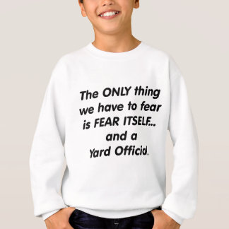 恐れのヤードの役人 スウェットシャツ