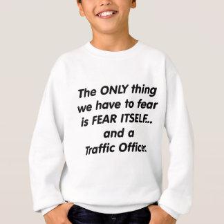 恐れの交通役人 スウェットシャツ