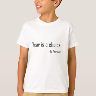 恐れは選択です Tシャツ