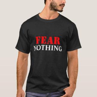 恐れ、何も Tシャツ
