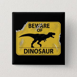 恐竜の用心して下さい(傷つく) 5.1CM 正方形バッジ