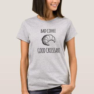 悪いコーヒー/よいクロワッサンのワイシャツ Tシャツ