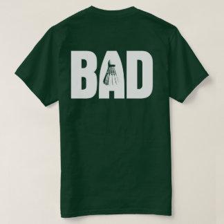 悪い状態の(バドミントンでよい)背部暗闇 Tシャツ