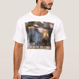 悪臭を放つ前に考えて下さい! Tシャツ