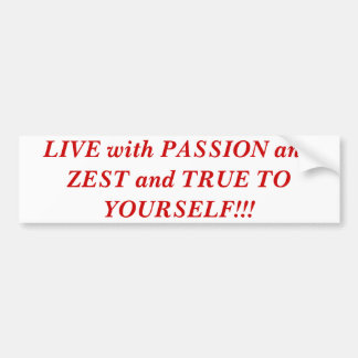 情熱および熱心と住み、あなた自身に!調整して下さい!! バンパーステッカー