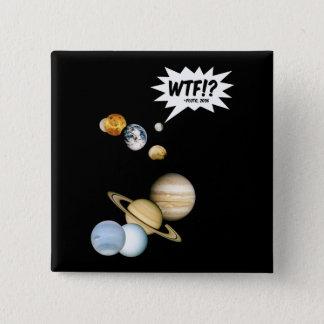 惑星プルートWTF!か。 おもしろいな科学のギークの天文学 5.1CM 正方形バッジ