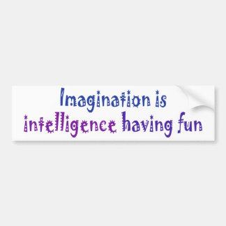 想像は楽しい時を過す知性です バンパーステッカー