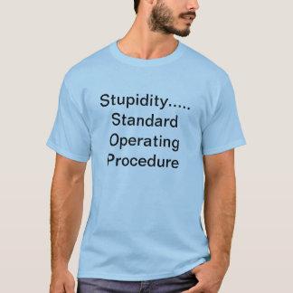 愚かさ..... 標準操作手順 Tシャツ