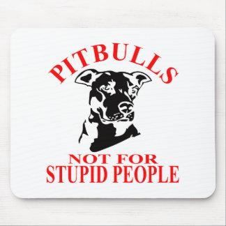 愚かな人々のためのピット・ブルない マウスパッド