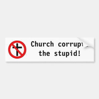愚かな教会corruptsthe! バンパーステッカー