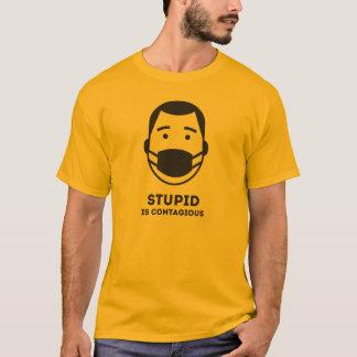 愚か伝染性があります Tシャツ