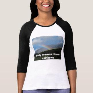愚か者の追跡の虹だけ Tシャツ