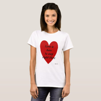 愛はここに正しくとどまることをここにあります Tシャツ