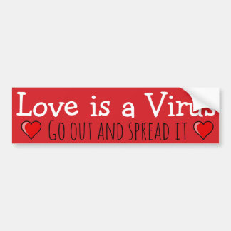 愛はウイルスです: 出かけ、それを広げて下さい! バンパーステッカー