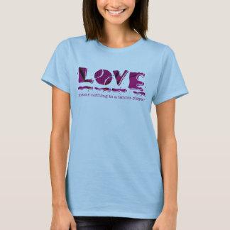 愛はテニス選手に何も意味しません Tシャツ