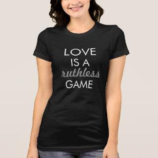 愛は無慈悲なゲームのワイシャツです Tシャツ