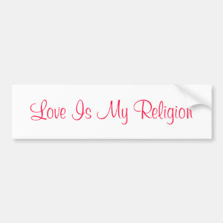 愛は私の宗教です バンパーステッカー