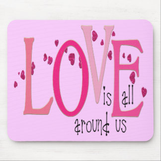 愛は私達のまわりに完全に-マウスパッドです マウスパッド