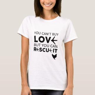 愛を買うことができません鶏それを救助できます Tシャツ