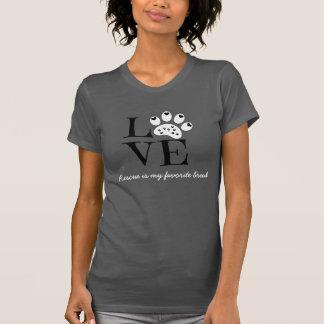 愛ワイシャツ、救助をあります私のお気に入りのな品種がかわいがって下さい Tシャツ
