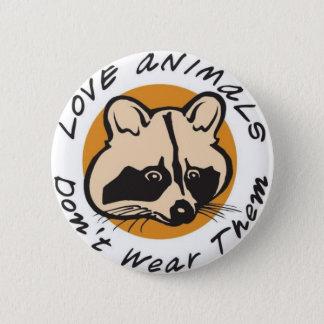愛動物はそれらを身に着けていません 缶バッジ