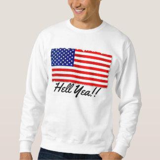 """愛国心が強い旗および""""地獄の賛成のクラシックなワイシャツ!! """" スウェットシャツ"""