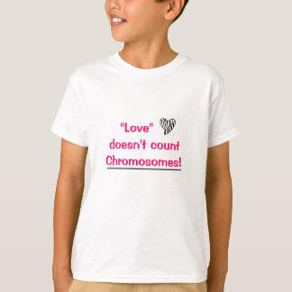 """""""愛""""は染色体を数えません Tシャツ"""
