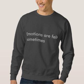 感情は時々感じられます スウェットシャツ