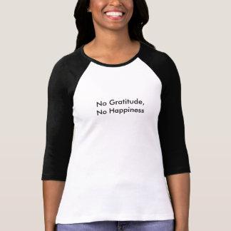 感謝無し、幸福無し Tシャツ