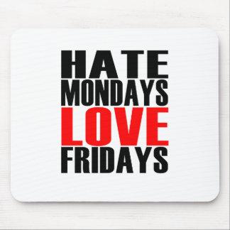 """憎悪の月曜日愛金曜日""""。 マウスパッド"""