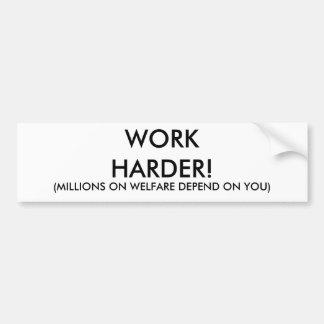 懸命の仕事! 、(福祉の何百万はあなたによって決まります) バンパーステッカー