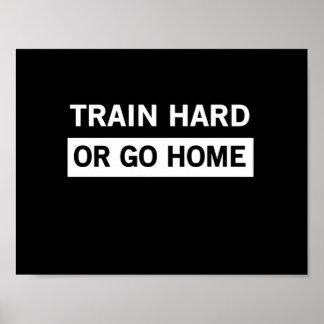 懸命を訓練しますか、または家に行って下さい ポスター