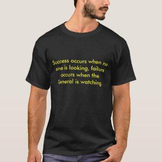 成功は誰も見ていないと、失敗…起こります Tシャツ
