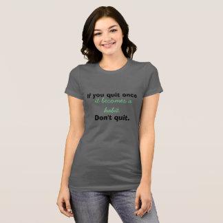 成長の考え方Don'tはやめます Tシャツ
