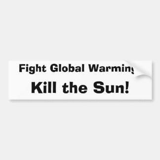 戦いの地球温暖化: 、日曜日を殺して下さい! バンパーステッカー