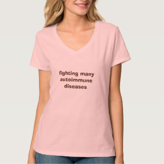 戦いの多くの自己免疫疾患のTシャツ Tシャツ